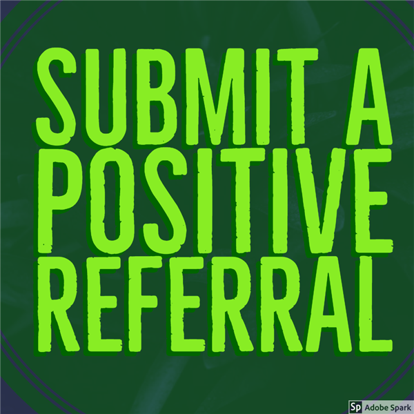 Submit a Positive Referral