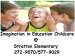 Imagination in Education Daycare @ Stratton ES