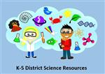 k-5 District Science Resources